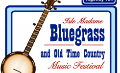 3rd annual Isle Madame Bluegrass and Old Time Country Music Festival